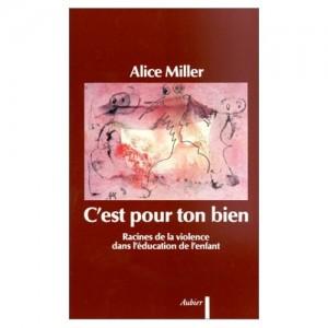 C'est pour ton bien - Alice Miller