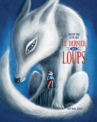 le dernier des loups idees cadeaux livre enfant 7 ans